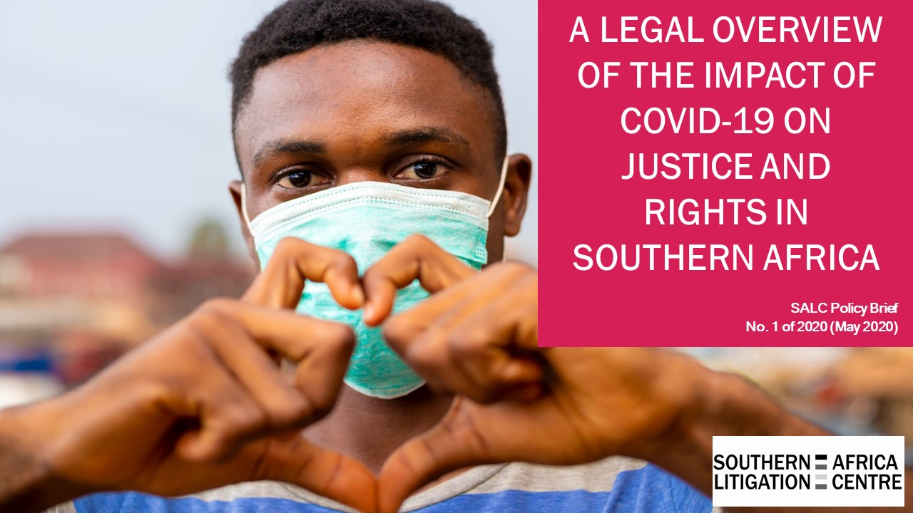 SALC Policy Brief: A Legal Overview of the Impact of COVID-19 on Justice and Rights in Southern Africa